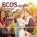 ECOS audio - Organizar una ceremonia. 7/2016: Spanisch lernen Audio - Eine Feier organisieren Hörbuch von  div. Gesprochen von:  div.
