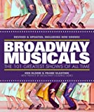 Broadway Musicals: The 101 Greatest Shows of All Time, Ken Bloom, Frank Vlastnik, 1579123139