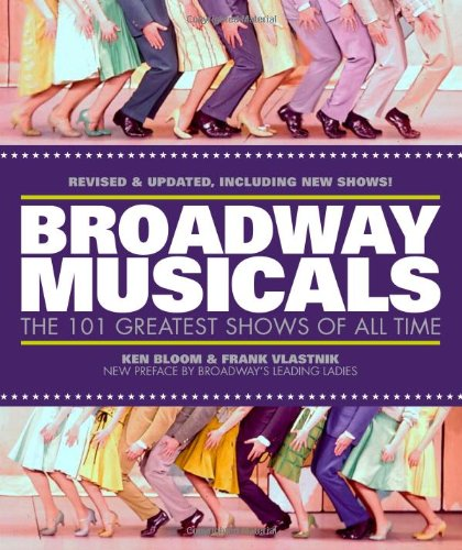 Broadway Musicals: The 101 Greatest Shows of All Time (Best Musical Performances Of All Time)