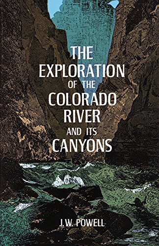 The Exploration of the Colorado River and Its Canyons