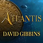 Atlantis: Jack Howard Series, Book 1 | David Gibbins