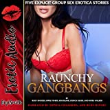 img - for Raunchy Gangbangs: Five Explicit Group Sex Erotica Stories book / textbook / text book