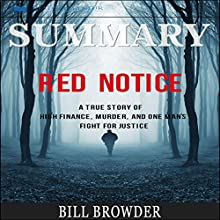 Summary: Red Notice: A True Story of High Finance, Murder, and One Man's Fight for Justice Audiobook by Readtrepreneur Publishing Narrated by Michael Stuhre