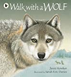 Walk with a Wolf (Nature Storybooks)