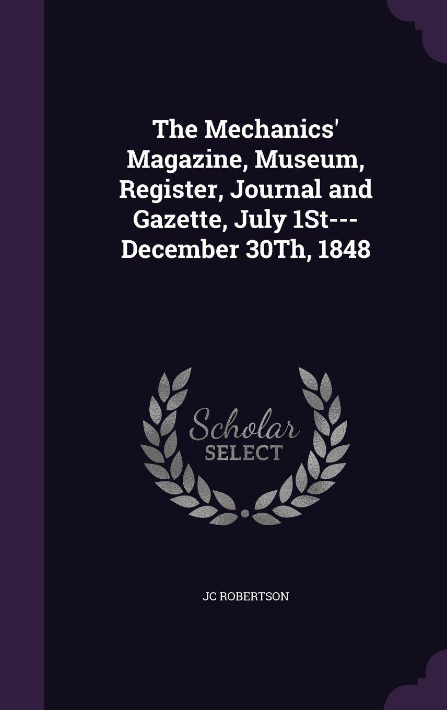 The Mechanics' Magazine, Museum, Register, Journal and Gazette, July 1st---December 30th, 1848 pdf