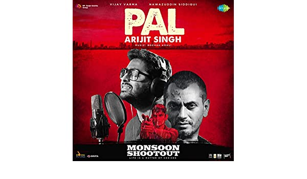 Pal From Monsoon Shootout By Arijit Singh Rochak Kohli On Amazon