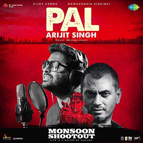 Pal (From Monsoon Shootout) - Single