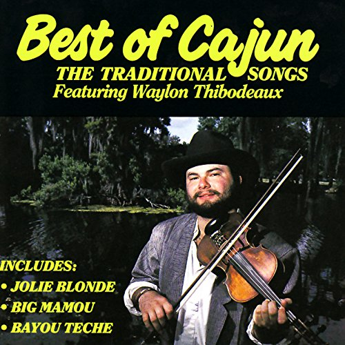 Best of Cajun - the Traditional Songs
