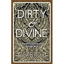 Dirty & Divine: a transformative journey through tarot