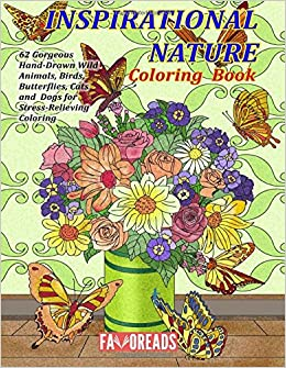 Amazon Inspirational Nature Coloring Book 62 Gorgeous Hand Drawn Wild Animals Birds Butterflies Cats And Dogs For Stress Relieving