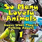 So Many Lovely Animals - Guess What They're Talking About! 1: Fill in the blank speech bubbles