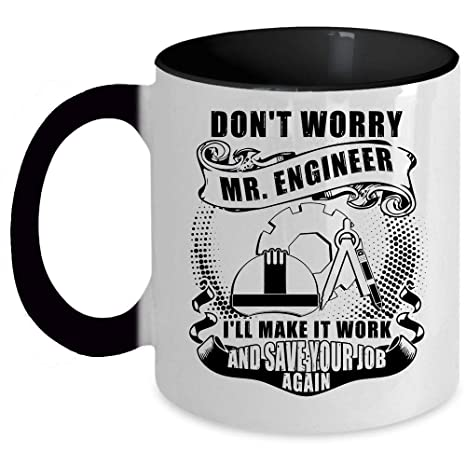 Amazon com: Funny Engineer Coffee Mug, Don't Worry Mr