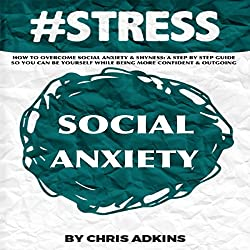 #STRESS: How to Overcome Social Anxiety and Shyness