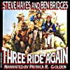 Three Ride Again