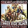 Three Ride Again