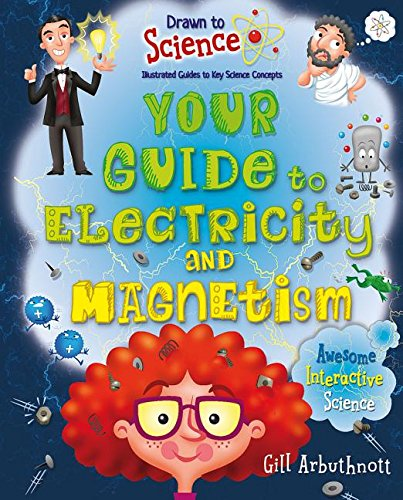 Your Guide to Electricity and Magnetism (Drawn to Science: Illustrated Guides to Key Science Concepts)