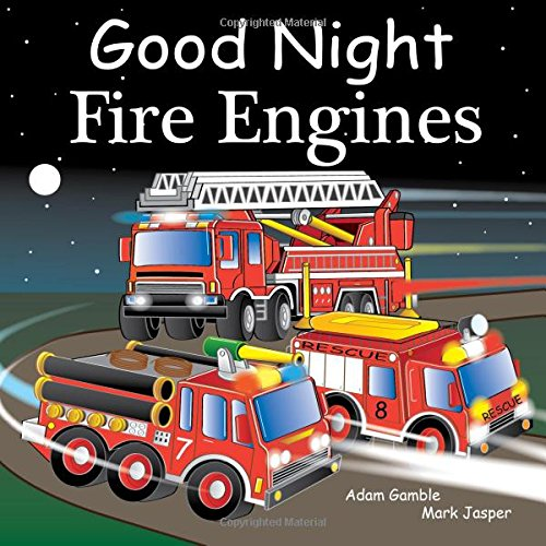 Good Night Fire Engines (Good Night Our - Fire Childrens Engine