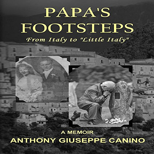 Papa's Footsteps: From Italy to 'Little Italy'