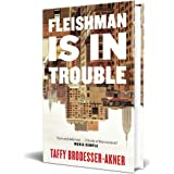 Fleishman Is in Trouble: Longlisted for the Women's Prize for Fiction 2020