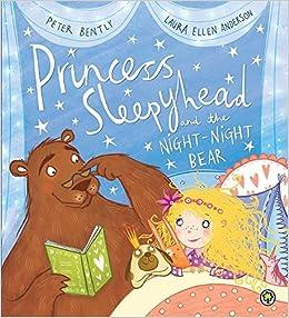Princess Sleepyhead and the Night-Night Bear by Peter Bently (2015-03-05)