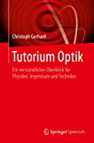 Tutorium Optik: Ein verständlicher Überblick für Physiker, Ingenieure und Techniker