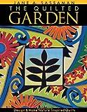 The Quilted Garden, Jane A. Sassaman, 1571201033