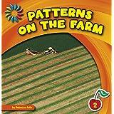 Patterns on the Farm (21st Century Basic Skills Library: Patterns All Around)