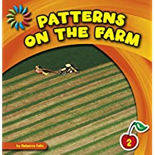 Patterns on the Farm (21st Century Basic Skills Library: Patterns All Around)