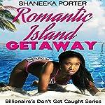 Romantic Island Getaway: Billionaires Don't Get Caught, Volume 1 | Shaneeka Porter