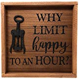 """Wine Decor Wall Art """"Why Limit Happy to An Hour?"""""""