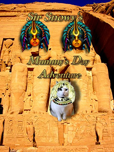 - Sir Snowy's Mummy's Day Adventure