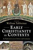 Early Christianity in Contexts : An Exploration Across Cultures and Continents, , 0801031265