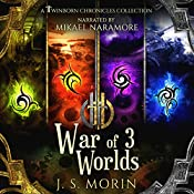 Twinborn Chronicles: War of 3 Worlds | J.S. Morin