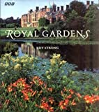 Front cover for the book Royal Gardens by Roy Strong