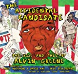 The Accidental Candidate: The Rise and Fall of Alvin Greene