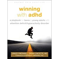 Winning with ADHD: A Playbook for Teens and Young Adults with Attention Deficit/Hyperactivity Disorder (The Instant Help Solutions Series)