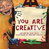 You Are Creative, Todd Snow, 193427707X