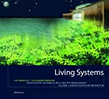 Living Systems : Innovative Materials and Technologies for Landscape Architecture, Margolis, Liat and Robinson, Alexander, 3038214264