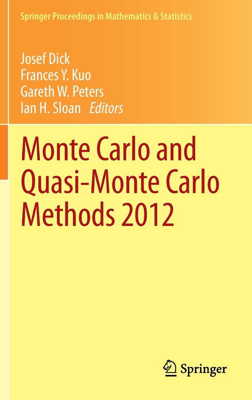 Monte Carlo and Quasi-Monte Carlo Methods 2012 (Springer Proceedings in Mathematics & Statistics)