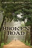 Broken Road, Elizabeth Yu-Gesualdi, 1479338117