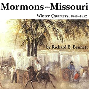 Mormons at the Missouri, Winter Quarters, 1846-1852 Audiobook