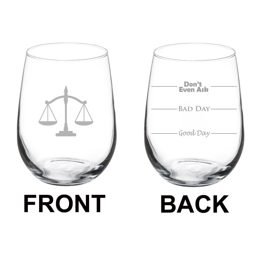 17 oz Stemless Wine Glass Funny Two Sided Good Day Bad Day Don't Even Ask Scales of Justice Paralegal Law Lawyer Attorney