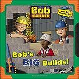 Bob the Builder: Bobs Big Builds!