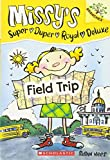 Field Trip: A Branches Book (Missy's Super Duper Royal Deluxe #4)