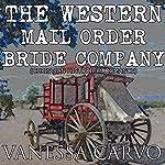 The Western Mail Order Bride Company | Vanessa Carvo