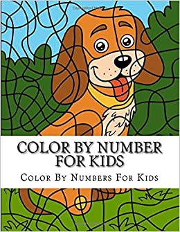 Color By Number For Kids Fun Animals Coloring Book Boys And Girls Numbers Ages 2 4 5 8 9 12