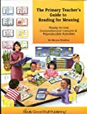 The Primary Teacher's Guide to Reading for Meaning, Marnee Straiton, 1888142650