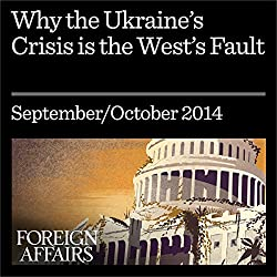 Why the Ukraine Crisis Is the West's Fault