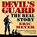 Devil's Guard: The Real Story Audiobook by Eric Meyer Narrated by Gary Roelofs