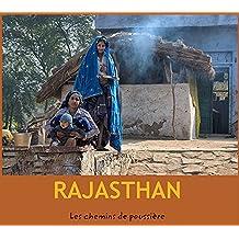RAJASTHAN: par Les chemins de poussière (French Edition)